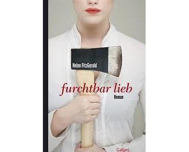 Helen FitzGerald: Furchtbar lieb.