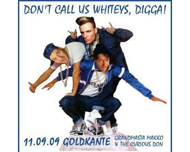 Don't Call Us Whiteys, Digga!