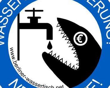 Heute beginnt die Unterschriftensammelaktion des Berliner Wassertisches
