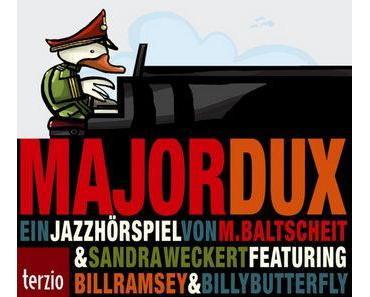 Major Dux oder der Tag an dem die Musik verboten wurde – ein Jazz-Hörspiel