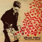 "Akua Naru: ""The Journey Aflame"""