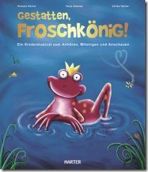 """""""Gestatten, Froschkönig!"""" Kindermusical mit CD von Simone Härter"""