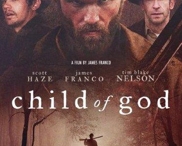 Review: CHILD OF GOD - James Franco empört