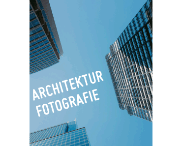 Kostenloses E-Book Architekturfotografie