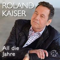 Roland Kaiser - All Die Jahre