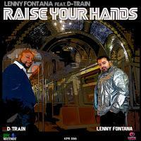 Lenny Fontana feat. D-Train - Raise Your Hands