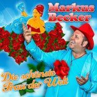Markus Becker - Die Schönste Frau Der Welt