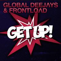 Global Deejays & Frontload - Get Up