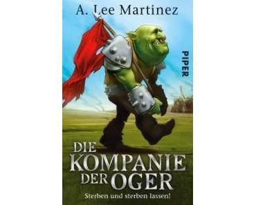 Die Kompanie der Oger von A. Lee Martinez (Rezension)