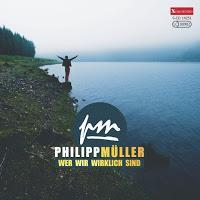 Philipp Müller - Wer Wir Wirklich Sind