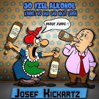 Josef Kickartz - So Viel Alkohol Kannst Du Mir Gar Nicht Geben