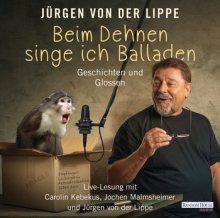 """[Rezension] """"Beim Dehnen singe ich Balladen"""" Jürgen von der Lippe (Random House Audio)"""