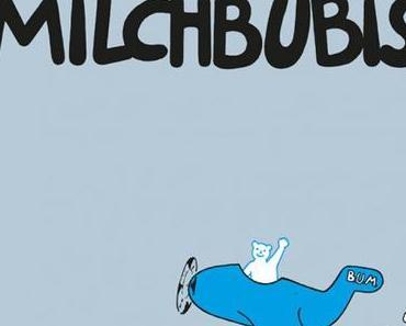 Bärchen und die Milchbubis: Nachpresse