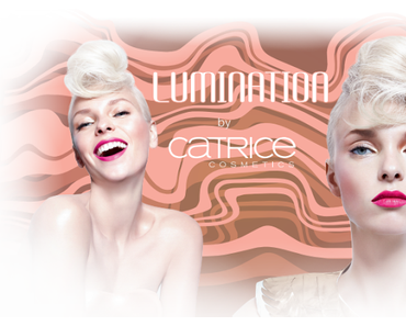 """Preview: CATRICE Limited Edition """"Lumination"""""""