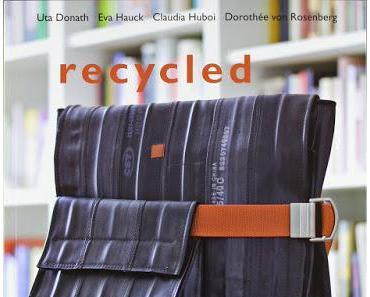 Uta Donath: recycled - Projekte aus Schläuchen, Plastik, Papier, Textilien, Metall und Korken