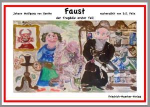 Nacherzählung – J. Wolfgang v Goethes Faust der Tragödie 1. Teil
