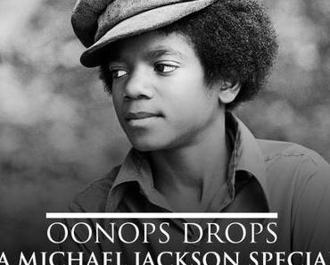 OONOOPS DROPS – A MICHAEL JACKSON SPECIAL // free download