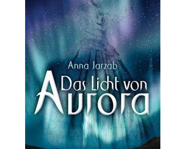 {Rezension} Anna Jarzab - Das Licht von Aurora