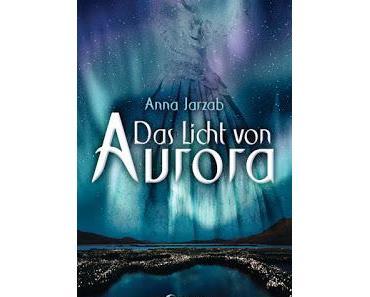 [Rezension] Das Licht von Aurora - Anna Jarzab