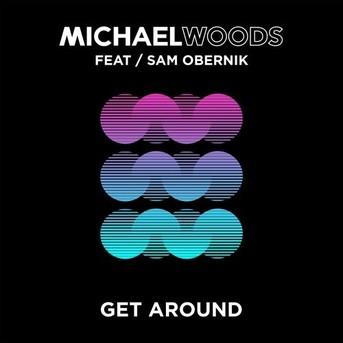 Michael Woods - Get Around (ft. Sam Obernik)