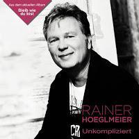 Rainer Hoeglmeier - Unkompliziert