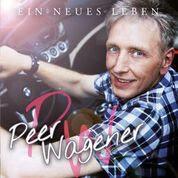 Peer Wagener - Ein Neues Leben