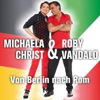 Michaela Christ & Roby Vandalo - Von Berlin Nach Rom