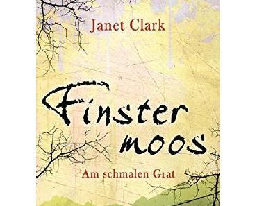 Rezension: Finstermoos Teil 2: Am schmalen Grat von Janet Clark