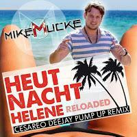 Mike Mucke - Heute Nacht Helene Reloaded (Cesareo DeeJay Pump Up Remix)