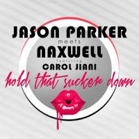 Jason Parker meets NaXwell feat. Carol Jiani - Hold That Sucker Down