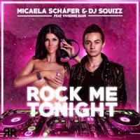 Micaela Schäfer & DJ Squizz feat. Vivienne Baur - Rock Me Tonight