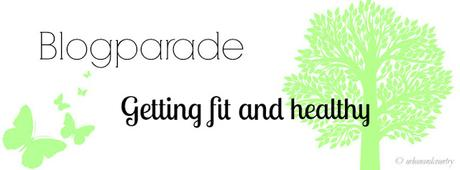 [Blogparade] Getting fit and healthy