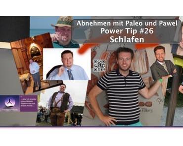 Abnehmen mit Paleo und Pawel – Power Tip #26 – Schlafen