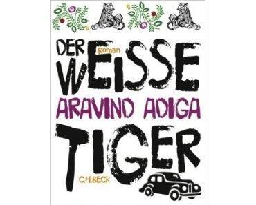 Aravind Adiga: Der weiße Tiger
