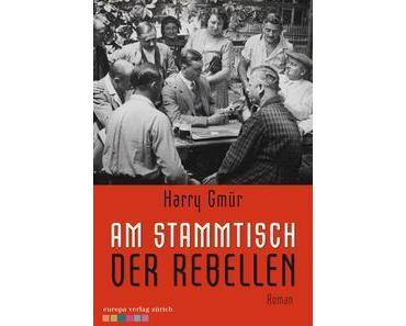 Rezension: Harry Gmür – Am Stammtisch der Rebellen (Europa-Verlag, 2015)