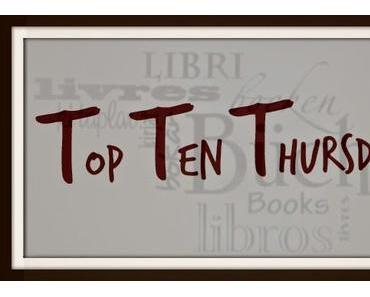 TTT - Top Ten Thursday #217