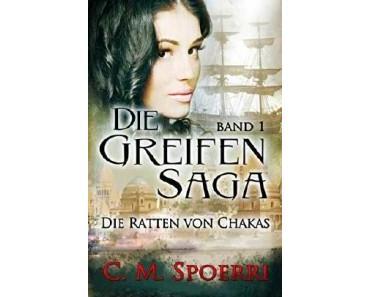 [Rezension]   Die Greifen-Saga: Die Ratten von Chakas –  C.M. Spoerri