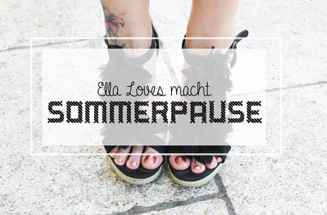 ELLA LOVES macht Sommerpause
