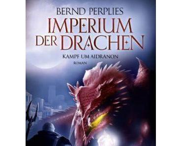"""Rezension: """"Imperium der Drachen (2): """"Kampf um Aidranon"""" von Bernd Perplies"""