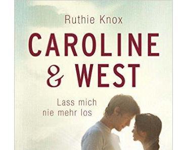 Ruthie Knox ~ Caroline & West / Lass mich nie mehr los (Print)