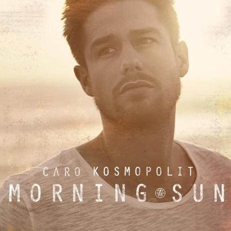 "cAro Kosmopolit – ""Morning Sun"""