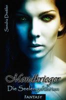 [Rezension] Sandra Dreßler - Mondkrieger #1 - Die Seelengefährten