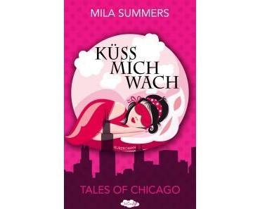 Rezension: Tales of Chicago 01- Küss mich wach von Mila Summers