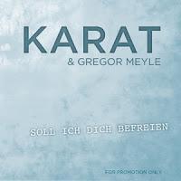 Karat & Gregor Meyle - Soll Ich Dich Befreien
