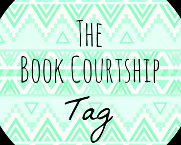 [TAG] THE COURTSHIP BOOK TAG!