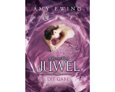 [Rezension] Das Juwel: Die Gabe - Amy Ewing