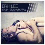 Erik Lee - So In Love With You