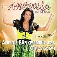 Antonia Aus Tirol - Auf Die Bänke Fertig Los (Oh La La La)