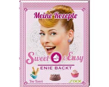 Rezension: »Sweet & Easy – Enie backt – Meine Rezepte«