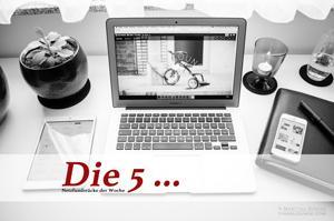 Die 5... Netzfundstücke der Woche #4